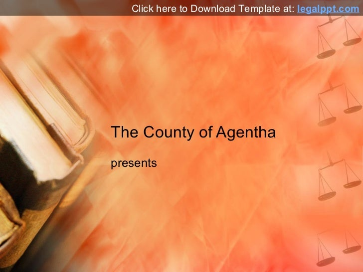 The County of Agentha presents Click here to Download Template at:  legalppt.com