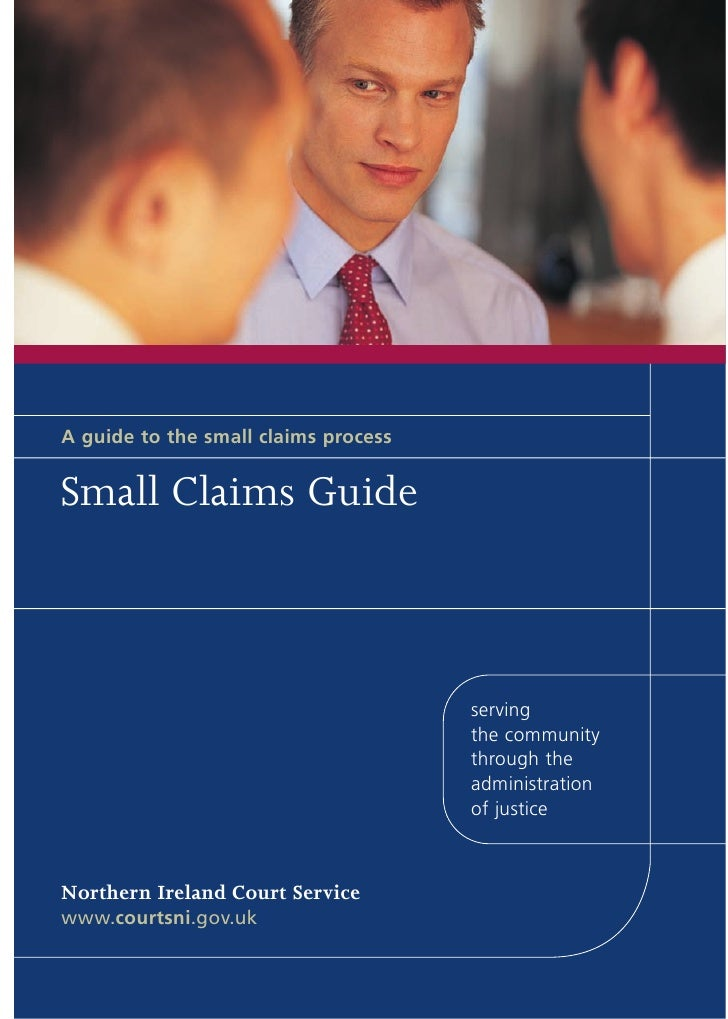 A guide to the small claims process   Small Claims Guide                                          serving                 ...
