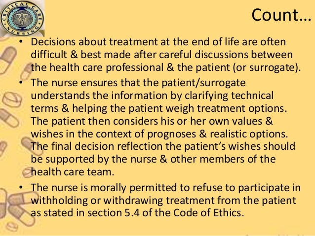 withdrawing life support essay Research essay 3000 words globalisation presents ethical challenges in withdrawing life support there are many serious issues for.