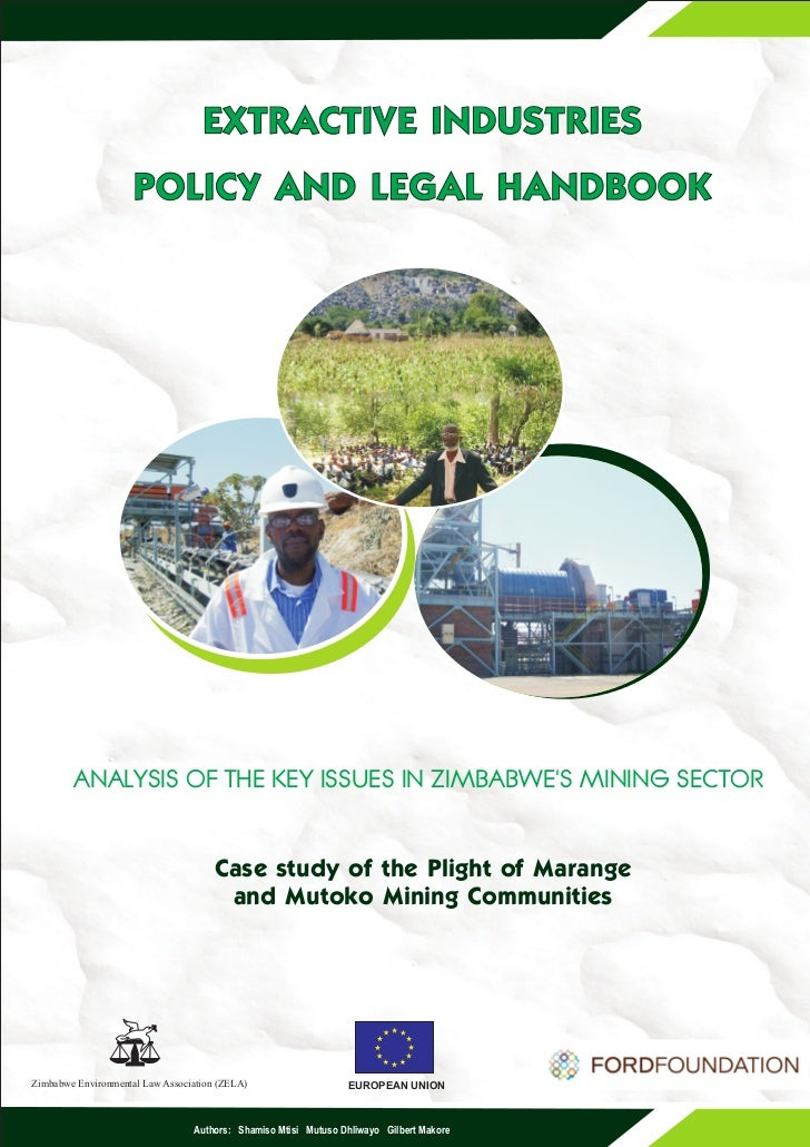 EXTRACTIVE INDUSTRIES                     POLICY AND LEGAL HANDBOOK        ANALYSIS OF THE KEY ISSUES IN ZIMBABWES MINING ...