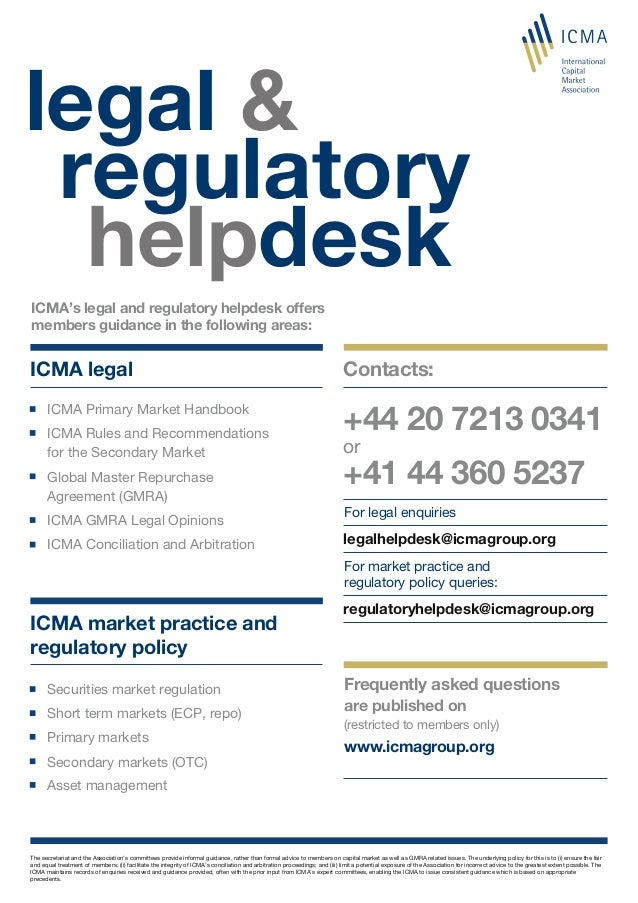 legalhelpdesk@icmagroup.org ICMA legal ICMA's legal and regulatory helpdesk offers members guidance in the following areas...