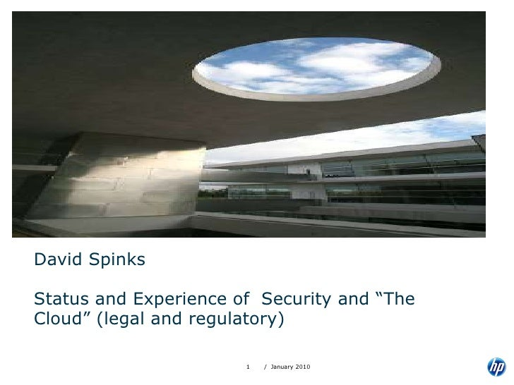 """David Spinks Status and Experience of  Security and """"The Cloud"""" (legal and regulatory)"""