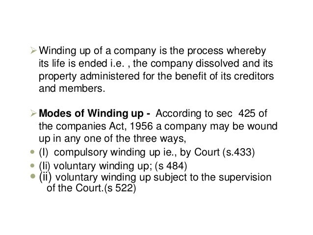 winding up of company 16 winding up and dissolution of a company aims and objectives after reading this chapter you should be able to: identify the different types of winding up.
