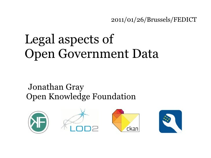 2011/01/26/Brussels/FEDICTLegal aspects ofOpen Government DataJonathan GrayOpen Knowledge Foundation