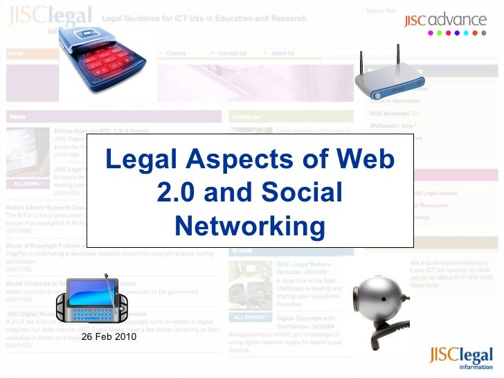 Legal Aspects of Web 2.0 and Social Networking 26 Feb 2010