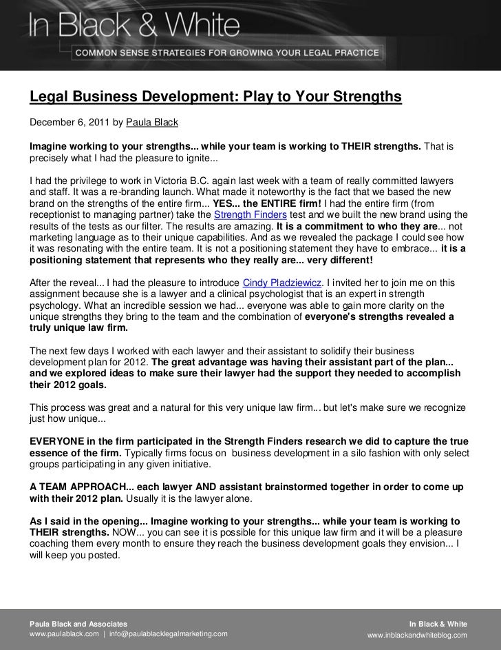 Legal Business Development: Play to Your StrengthsDecember 6, 2011 by Paula BlackImagine working to your strengths... whil...