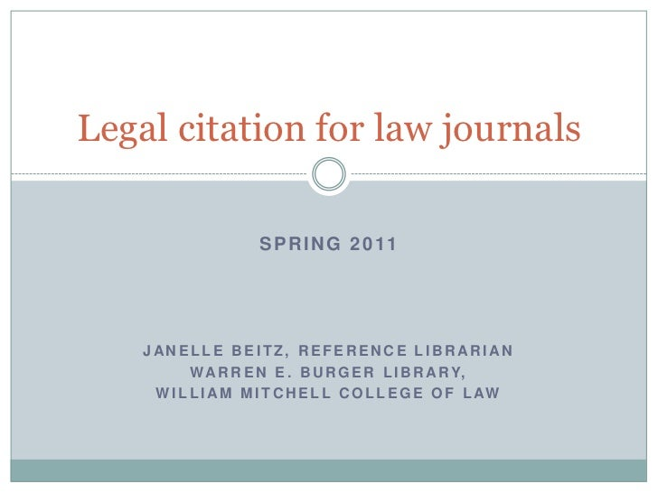 Spring 2011<br />Janelle beitz, reference librarian<br />Warren E. Burger Library,<br />William Mitchell College of Law<br...