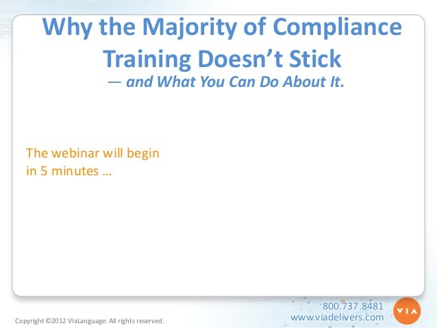 Why the Majority of Compliance Training Doesn't Stick — and What You Can Do About It.  The webinar will begin in 5 minutes...