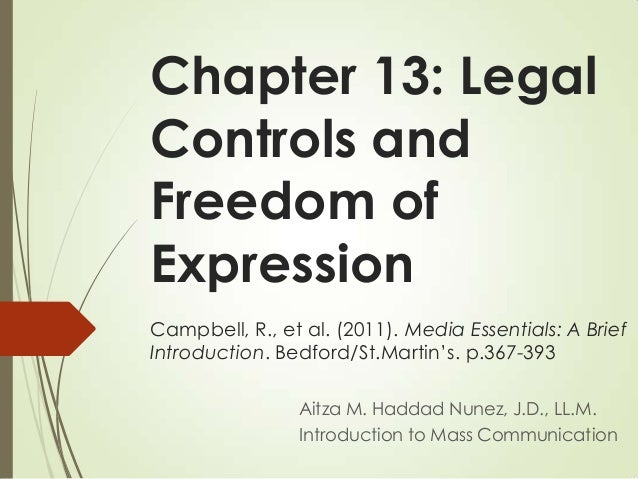 Chapter 13: Legal Controls and Freedom of Expression Campbell, R., et al. (2011). Media Essentials: A Brief Introduction. ...