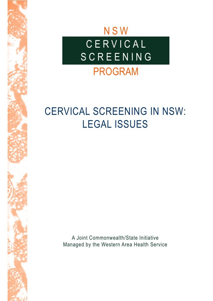 NSW            CERVICAL           SCREENING             PROGRAM   CERVICAL SCREENING IN NSW:        LEGAL ISSUES          ...