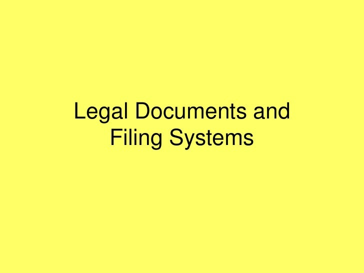 Legal Documents andFiling Systems<br />