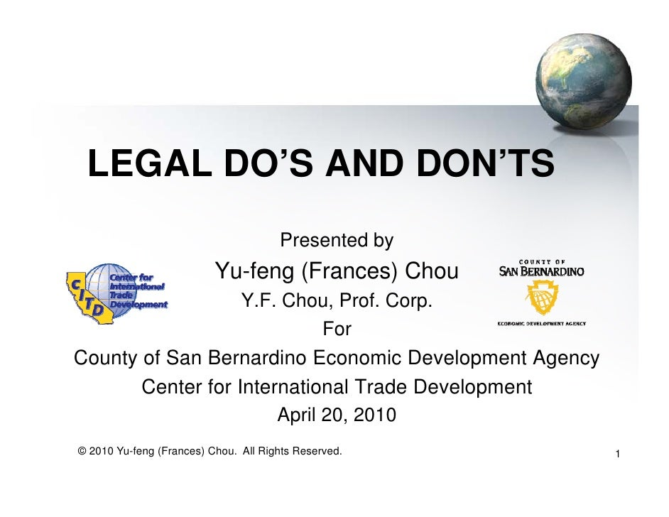 LEGAL DO'S AND DON'TS                                       Presented by                           Yu-feng (Frances) Chou ...
