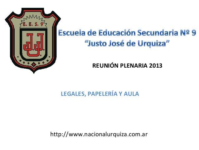 REUNIÓN PLENARIA 2013   LEGALES, PAPELERÍA Y AULAhttp://www.nacionalurquiza.com.ar
