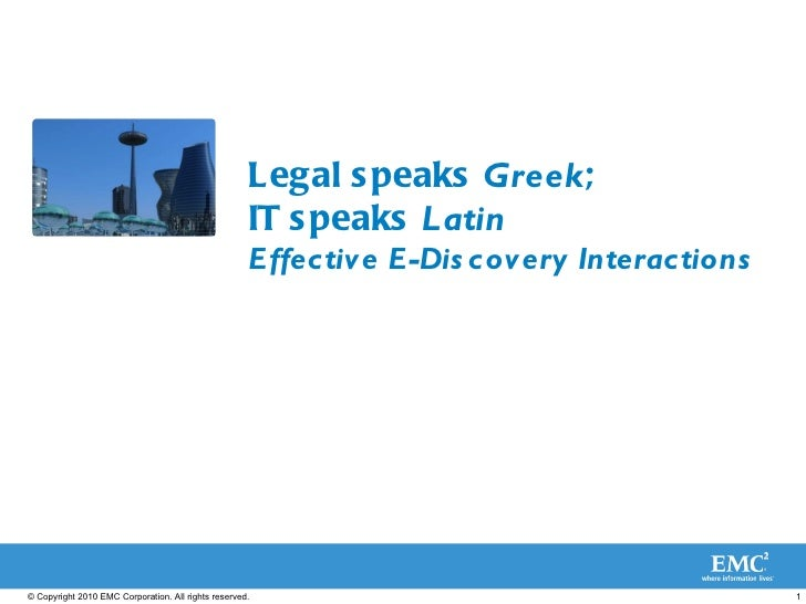 IQPC NY Financial Conference on eDiscovery: Legal Speaks Greek and IT Speaks Latin