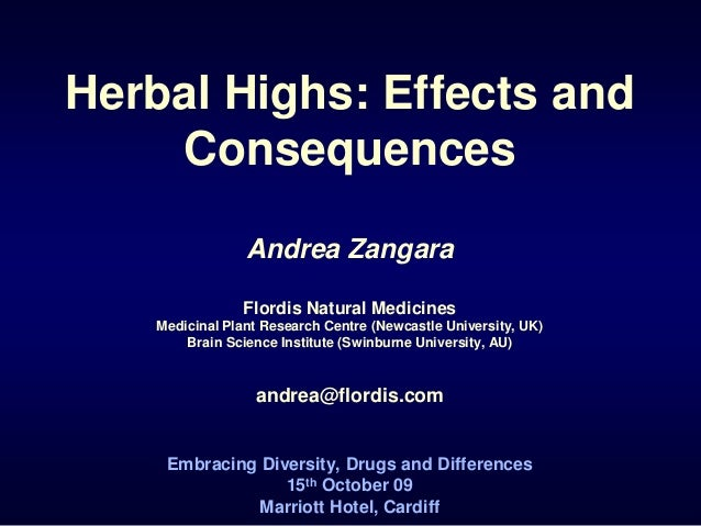 Herbal Highs: Effects and Consequences Andrea Zangara Flordis Natural Medicines Medicinal Plant Research Centre (Newcastle...