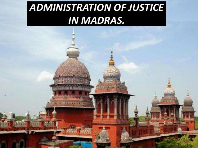 Administration of Justice in Madras