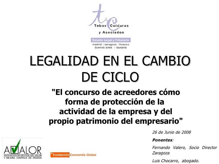 """LEGALIDAD EN EL CAMBIO DE CICLO <ul><ul><li>""""El concurso de acreedores cómo forma de protección de la actividad de l..."""