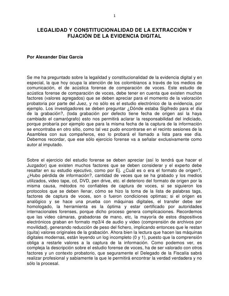 1     LEGALIDAD Y CONSTITUCIONALIDAD DE LA EXTRACCIÓN Y              FIJACIÓN DE LA EVIDENCIA DIGITALPor Alexander Díaz Ga...