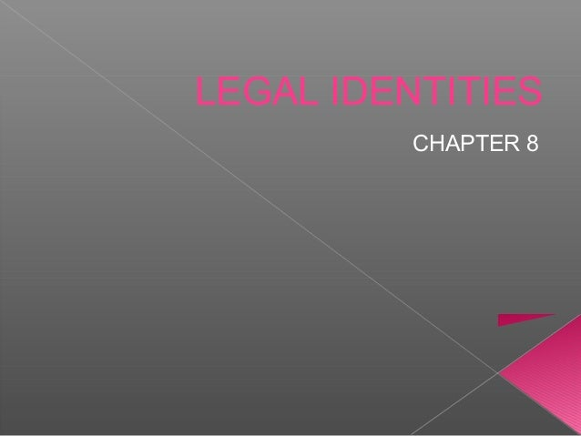 LEGAL IDENTITIES CHAPTER 8