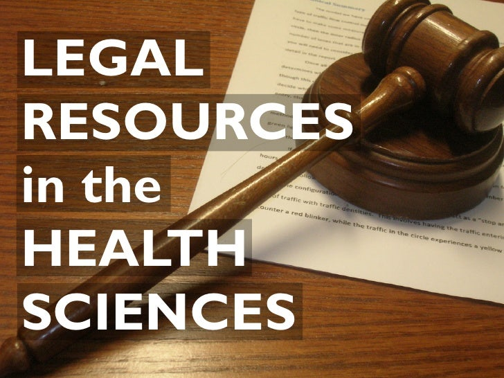 LEGALRESOURCESin theHEALTHSCIENCES