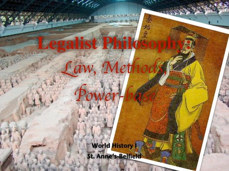 Legalist Philosophy:   Law, Methods,    Power-base       World History I      St. Anne's-Belfield