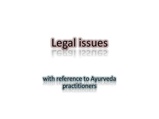 Legal issues with reference to Ayurveda practitioners