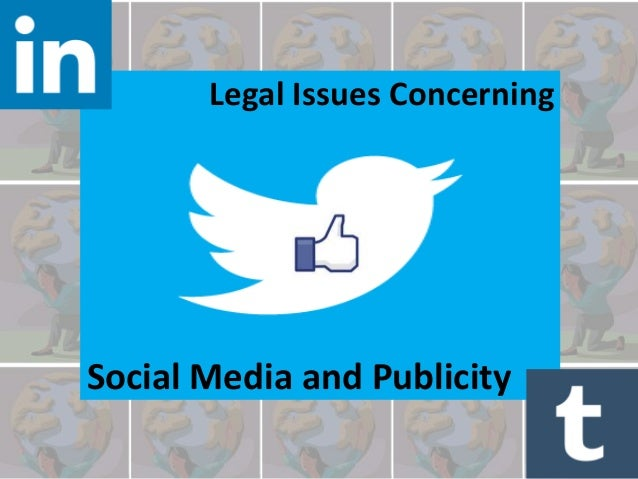 Legal Issues ConcerningSocial Media and Publicity