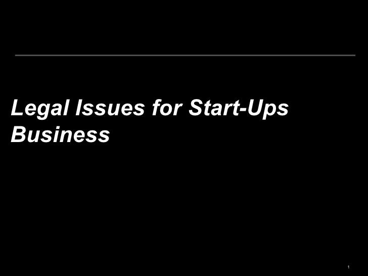Legal Issues for Start-UpsBusiness                             1
