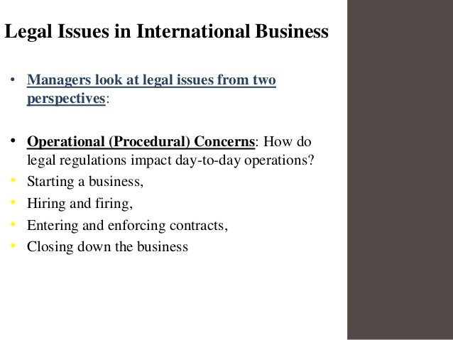 political and legal issues with business Legal issues and international 7 management 365 chapter vignette introduction cultural heritage and business law the united states europe japan islam.