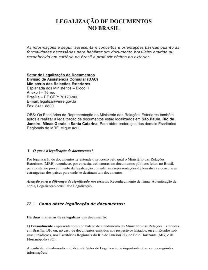LEGALIZAÇÃO DE DOCUMENTOS                           NO BRASIL   As informações a seguir apresentam conceitos e orientações...