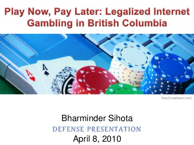 Play Now, Pay Later: Legalized Internet Gambling in British Columbia