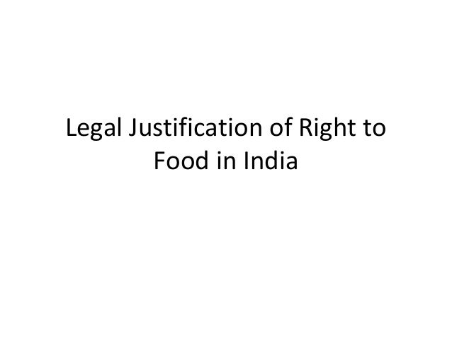 Legal Justification of Right to Food in India