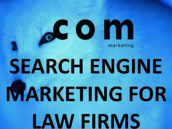 SEARCH ENGINE MARKETING FOR LAW FIRMS<br />