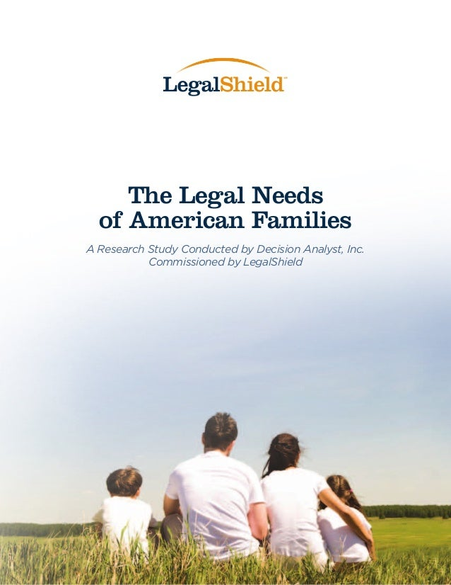The Legal Needs  of American FamiliesA Research Study Conducted by Decision Analyst, Inc.           Commissioned by LegalS...