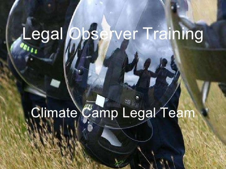 Legal Observer Training Climate Camp Legal Team