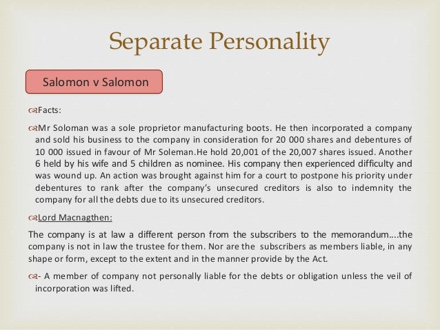 salomon v salomon co ltd 1897 ac22 The principle of separate corporate personality as confirmed in salomon v salomon  it is becoming increasingly difficult to predict whether in any particular case the courts will or will not adhere to the principle of separate corporate personality as confirmed in salomon v salomon & co ltd (1897.