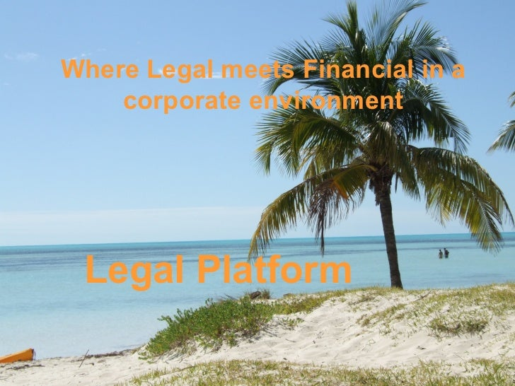 Legal Platform Where Legal meets Financial in a corporate environment