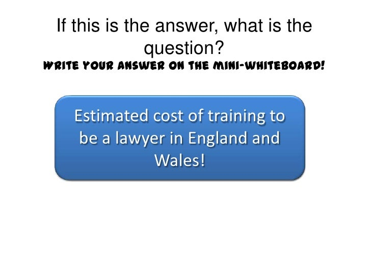 If this is the answer, what is the question?Write your answer on the mini-whiteboard!<br />£55,000<br />Estimated cost of ...