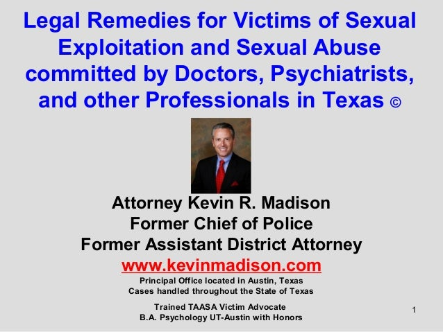 1 Legal Remedies for Victims of Sexual Exploitation and Sexual Abuse committed by Doctors, Psychiatrists, and other Profes...