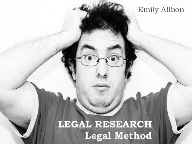 Emily AllbonLEGAL RESEARCH    Legal Method