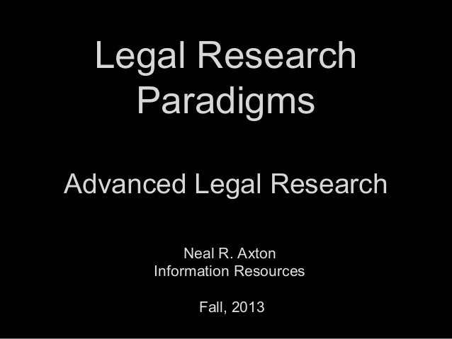 Legal Research: Advanced Techniques and Research Paradigms