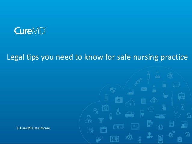 Legal tips you need to know for safe nursing practice © CureMD Healthcare