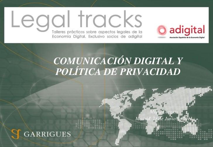 COMUNICACIÓN DIGITAL YPOLÍTICA DE PRIVACIDAD                   Miguel Acosta             Madrid, 28 de Junio de 2011