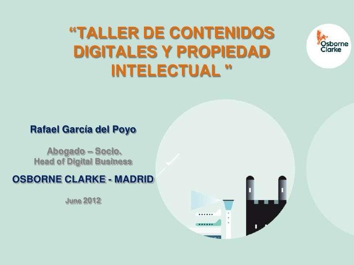 """www.osborneclarke.es           """"TALLER DE CONTENIDOS            DIGITALES Y PROPIEDAD                 INTELECTUAL """"  Rafae..."""