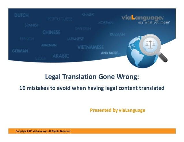 WelcomeCB  LegalTranslationGoneWrong: 10mistakestoavoidwhenhavinglegalcontenttranslated  PresentedbyviaLang...