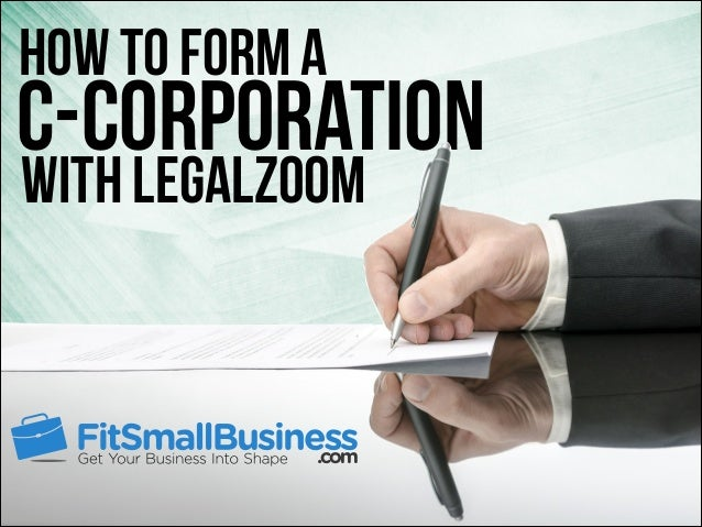 How To Form A C-Corporation With LegalZoom