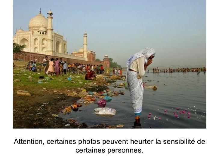 Attention, certaines photos peuvent heurter la sensibilité de certaines personnes.