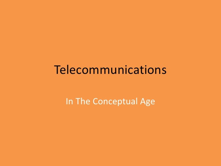 Telecommunications in the Conceptual Age