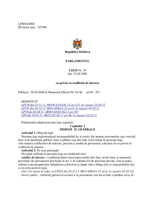 LPM16/2008 ID intern unic: 327989 Republica Moldova PARLAMENTUL LEGE Nr. 16 din 15.02.2008 cu privire la conflictul de int...