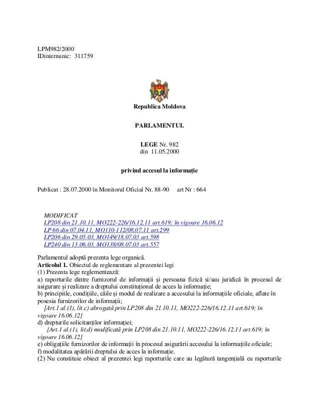 LPM982/2000 IDinternunic: 311759 Republica Moldova PARLAMENTUL LEGE Nr. 982 din 11.05.2000 privind accesul la informaţie P...